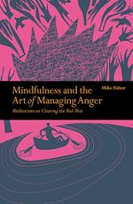 Mindfulness & the Art of Managing Anger
