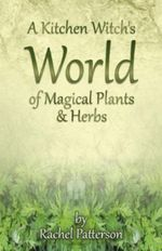 A Kitchen Witch's World of Magical Herbs and Plants