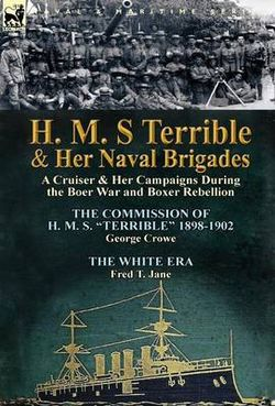 H. M. S Terrible and Her Naval Brigades