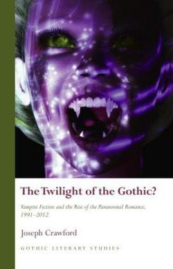 The Twilight of the Gothic