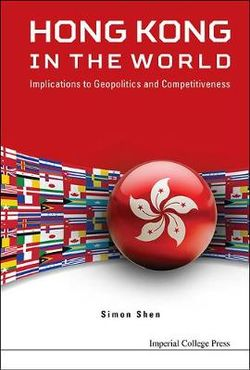 Hong Kong in the World: Implications to Geopolitics and Competitiveness
