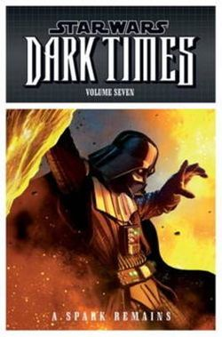 Star Wars - Dark Times: Spark Remains v. 7