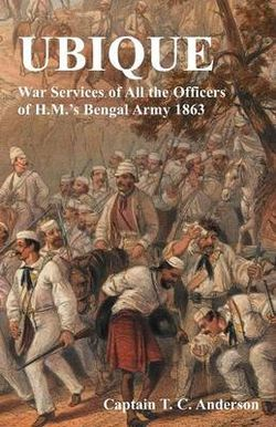 Ubique War Services of All the Officers of H.M.'s Bengal Army 1863
