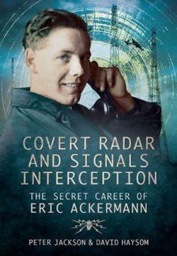 Covert Radar and Signals Interception: The Secret Career of Eric Ackermann