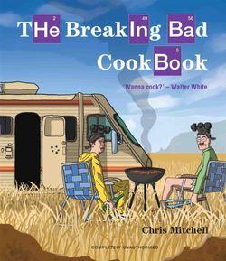 The Breaking Bad Cookbook