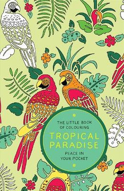 Little Book of Colouring: Tropical Paradise