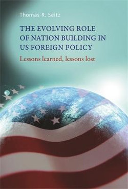 The Evolving Role of Nation-Building in US Foreign Policy