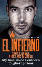 El Infierno: Drugs. Gangs. Riots and Murder