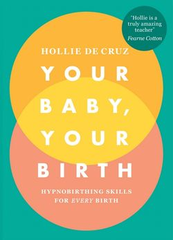 Your Baby, Your Birth