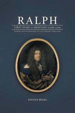 Ralph, 1st Duke of Montagu (1638-1709)