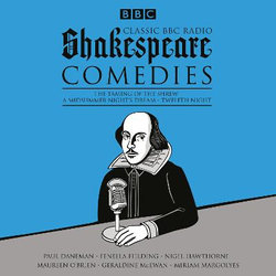 Classic BBC Radio Shakespeare: Comedies