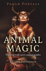 Pagan Portals - Animal Magic