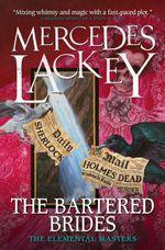 The Bartered Brides: Elemental Masters