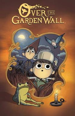 Over the Garden Wall: Vol. 1