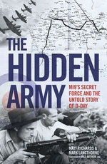 The Hidden Army - MI9's Secret Force and the Untold Story of D-Day