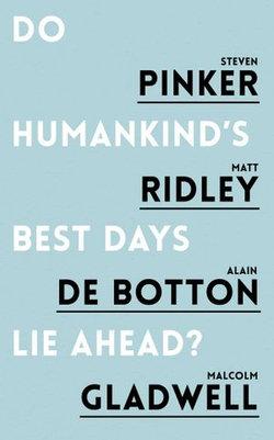 Do Humankind's Best Days Lie Ahead