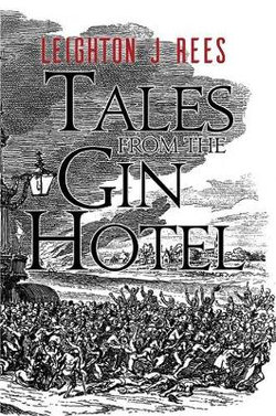 Tales from the Gin Hotel