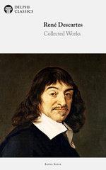 Delphi Collected Works of René Descartes (Illustrated)