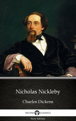 Nicholas Nickleby by Charles Dickens (Illustrated)