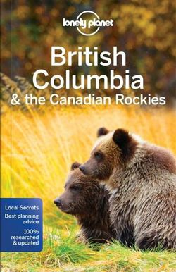 Lonely Planet British Columbia and the Canadian Rockies