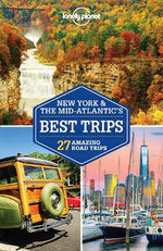 Lonely Planet New York and the Mid-Atlantic's Best Trips