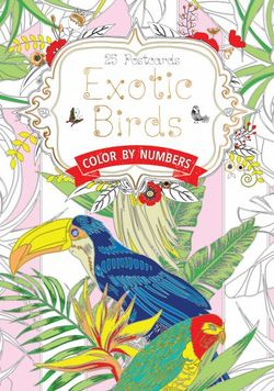 Exotic Birds Colour By Numbers