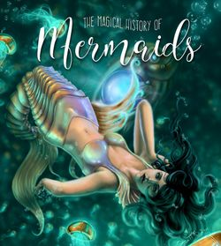 The Magical History of Mermaids