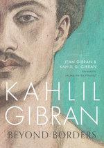 Kahlil Gibran: Beyond Borders