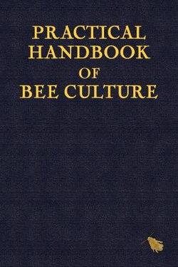 Practical Handbook of Bee Culture