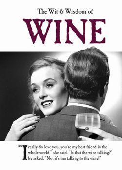 The Wit & Wisdom Of Wine
