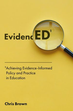 Achieving Evidence-Informed Policy and Practice in Education