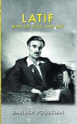 Latif, Man of Love and Art