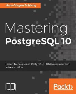 Mastering PostgreSQL 10