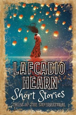 Lafcadio Hearn Short Stories