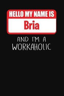 Hello My Name Is Bria