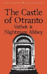 The Castle of Otranto/Nightmare Abbey/Vathek