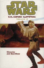 Star Wars - The Clone Wars: Victories and Sacrifices
