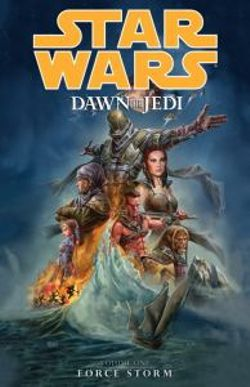 Star Wars - Dawn of the Jedi: Force Storm v. 1