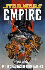 Star Wars - Empire Star Wars - Empire: In the Footsteps of Their Fathers In the Footsteps of Their Fathers: v. 6 v. 6