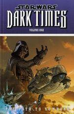 Star Wars - Dark Times: Path to Nowhere v. 1