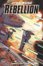 Star Wars - Rebellion: Small Victories. Script, Jeremy Barlow Small Victories v. 3