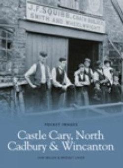Castle Cary, North Cadbury and Wincanton
