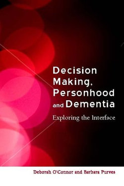 Decision-Making, Personhood and Dementia