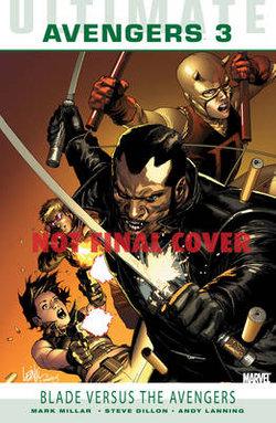 Ultimate Comics: Avengers Vol.3: Blade Versus The Avengers