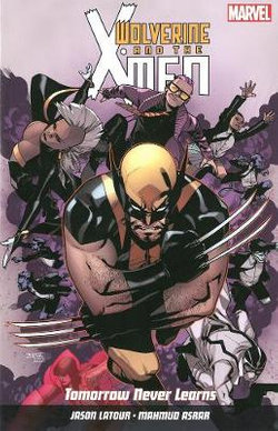 Wolverine And X-men Vol. 1: Tomorrow Never Learns
