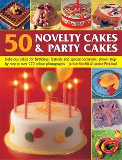 50 Novelty Cakes & Party Cakes