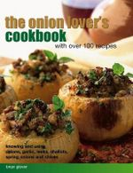 Onion Lover's Cookbook With Over 100 Recipes