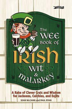 The Wee Book of Irish Wit and Malarkey