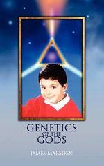 Genetics of the Gods