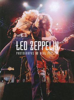 Led Zeppelin: Photographs by Neal Preston